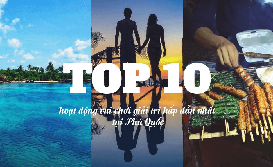 Top 10 hoạt động vui chơi giải trí hấp dẫn nhất tại Phú Quốc
